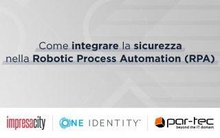 Come integrare la sicurezza nella Robotic Process Automation