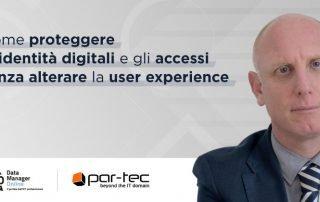 Proteggere le Identità Digitali e gli Accessi senza alterare la User Experience